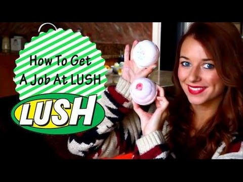 lush cover letter examples - how to get a job in lush 2017 youtube