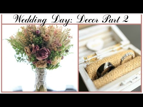 My Wedding Day Decor (part 2)