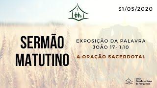 IGREJA PRESBITERIANA DA FREGUESIA- CULTO MATUTINO- 31/05/2020