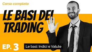 Trading per principianti: Impariamo gli Indici e le Valute (Parte 3 di 13)