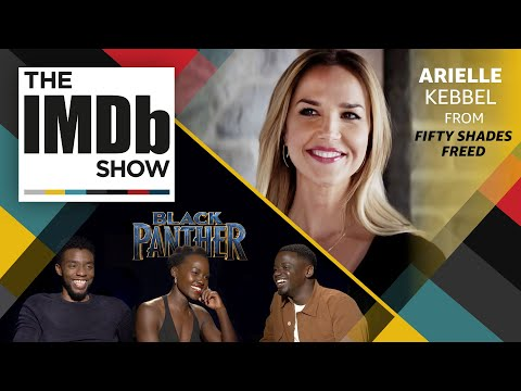 The IMDb   Ep. 113 'Fifty Shades Freed' Star Arielle Kebbel and 'Black Panther' Inspiration
