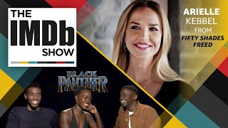 The IMDb Show | Ep. 113 'Fifty Shades Freed' Star Arielle Kebbel and 'Black Panther' Inspiration