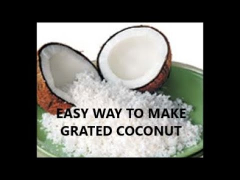 Easy way to  make grated coconut