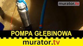 Jak poprawnie dobrać i zamontować pompę głębinową?