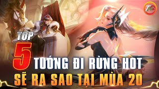 Liên quân Top 5 Tướng Đi Rừng Meta Mới Mùa 20 Review Phiên Bản chiến trường 4.0 TNG