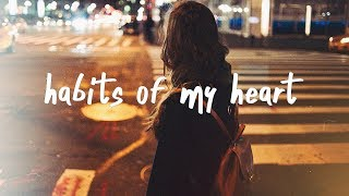 jaymes young habits of my heart lyric video