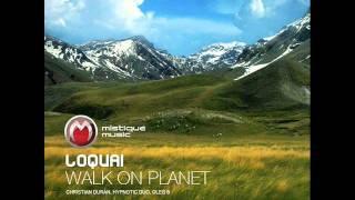 LoQuai - Walk On Planet (Original Mix) - Mistiquemusic