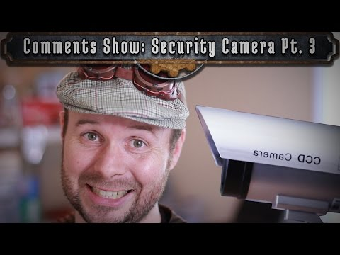 Comment Show: How To Make A Security Camera Part 3
