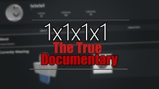 ROBLOX - 1x1x1x1 Documentary - Part 1