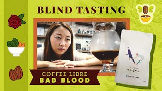 [Blind Tasting] Coffee Libre, 배드블러드