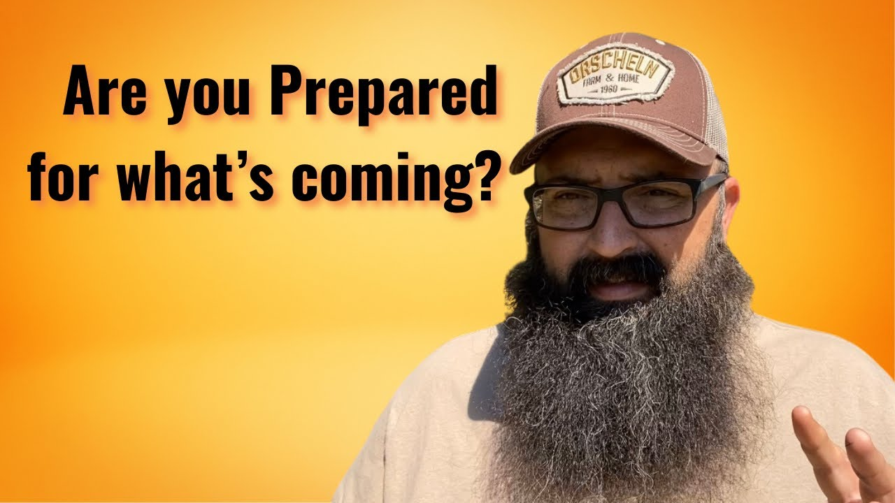 Are you Prepared for what's coming? It's coming whether you like it or not!