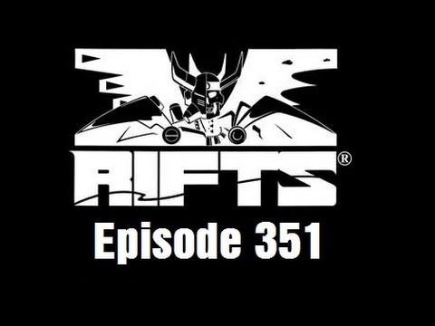 Rifts RPG Campaign Part 351