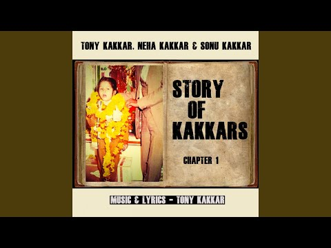 Story of Kakkars (Chapter 1) (feat. Neha...
