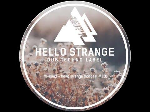 M-Eject - Hello Strange Podcast #330 (dub techno mix)