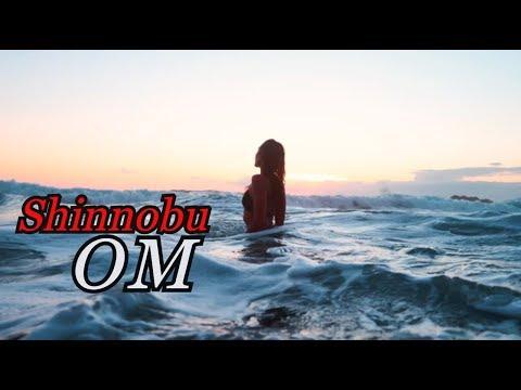 Shinnobu - Om 2020 ( Music Video )