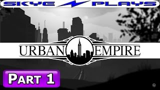 Urban Empire Let's Play / Gameplay Ep 1 ►A NEW TYPE OF CITY BUILDER◀ CITY BUILDING GAMES 2017