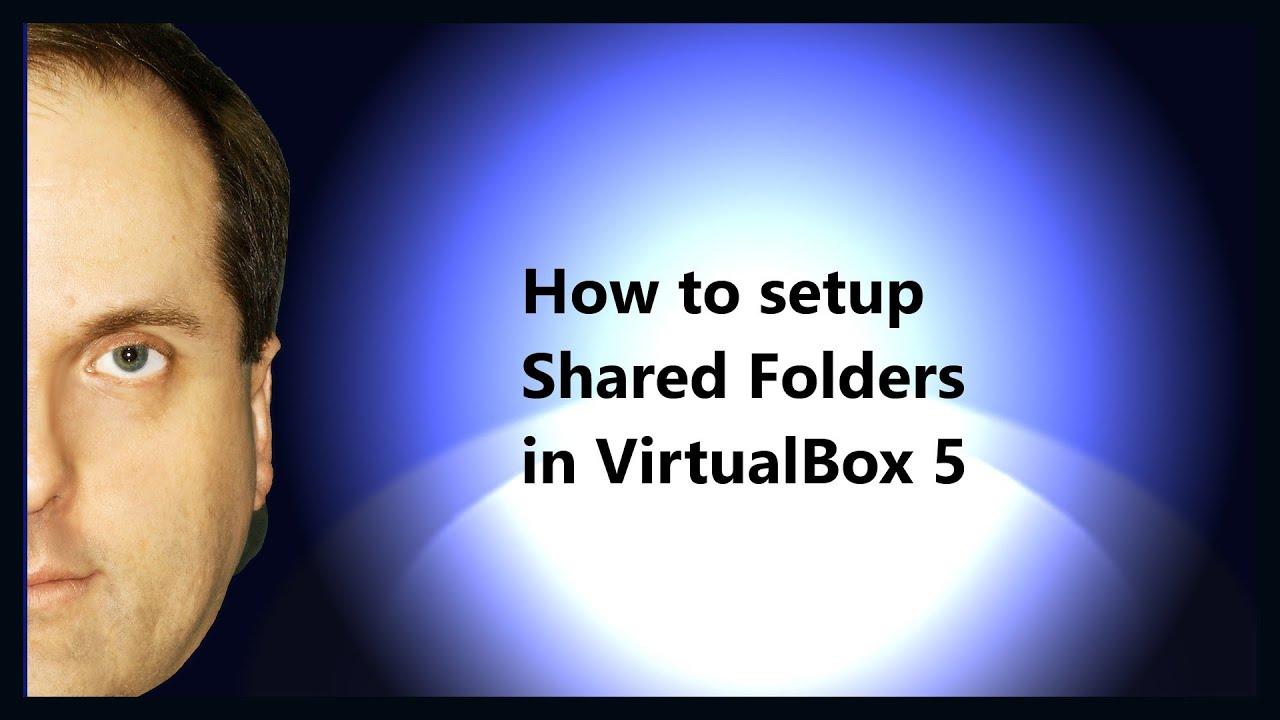 Virtualbox - shared folder: how to connect 98