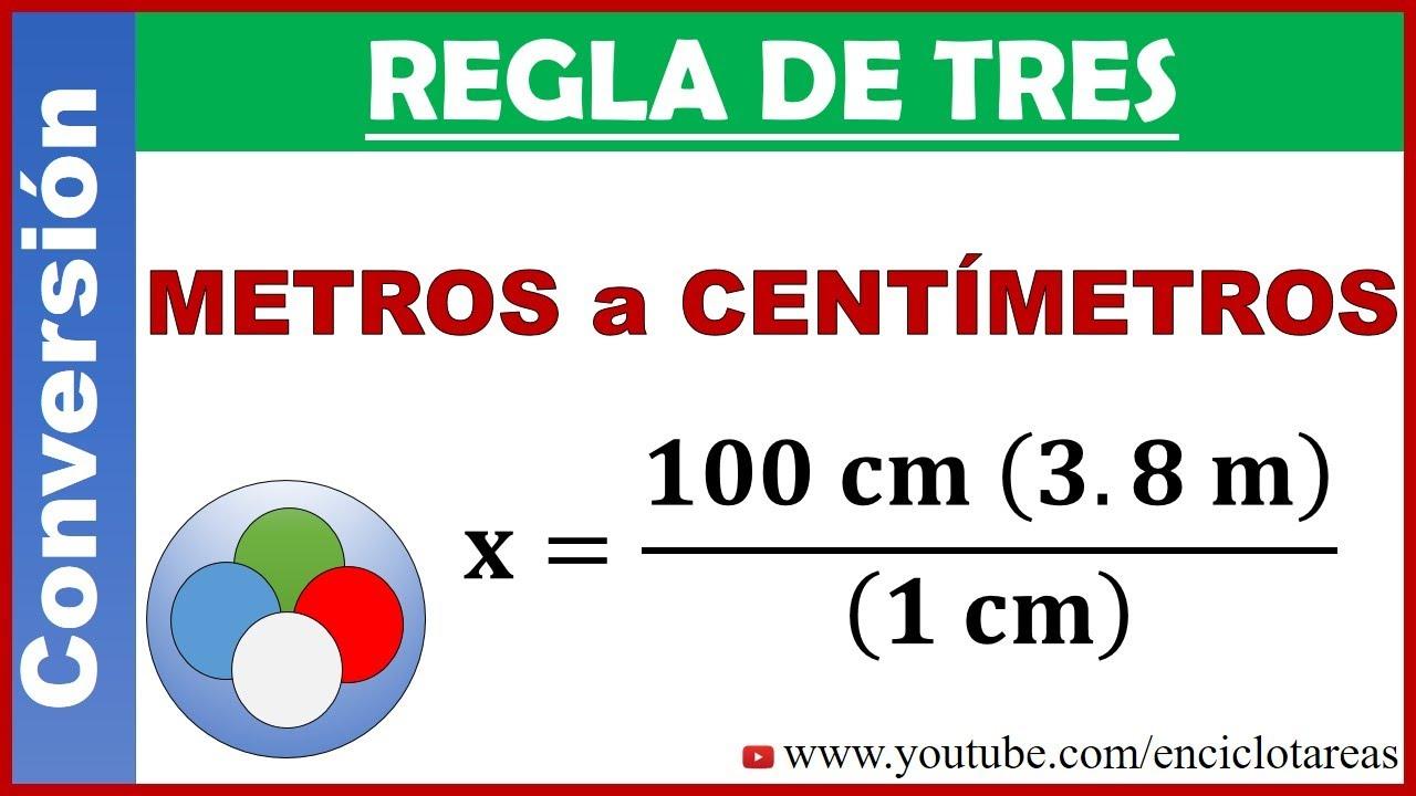 Regla De Tres Simple Directa Conversión De Metros A Centimetros