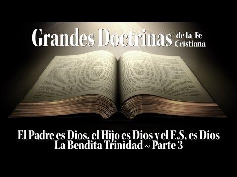 La Trinidad   El Padre es Dios, el Hijo es Dios y el Espíritu Santo es Dios