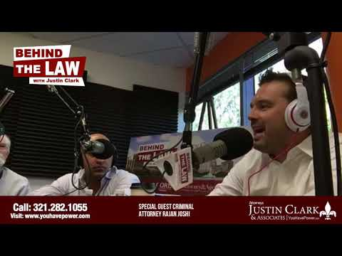 Behind The Law w/Attorney Justin Clark & Special Guest Criminal Attorney Rajan Joshi