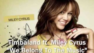 Timbaland ft. Miley Cyrus - We Belong To The Music (Official HQ Album Version)