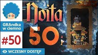 Noita PL #50 | EA | Pół wieku ciupania wędkami :')