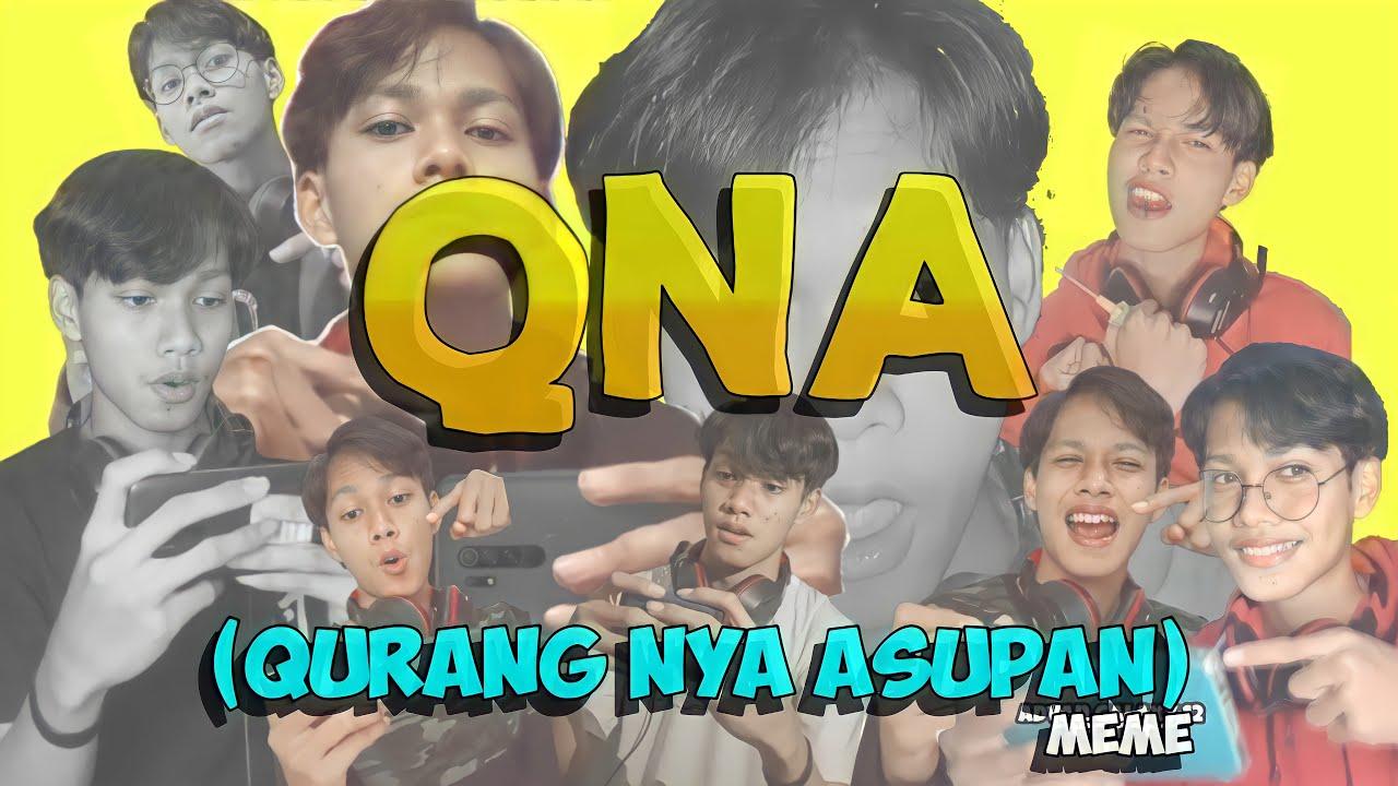 QNA Q&A (Qurang Nya Asupan)