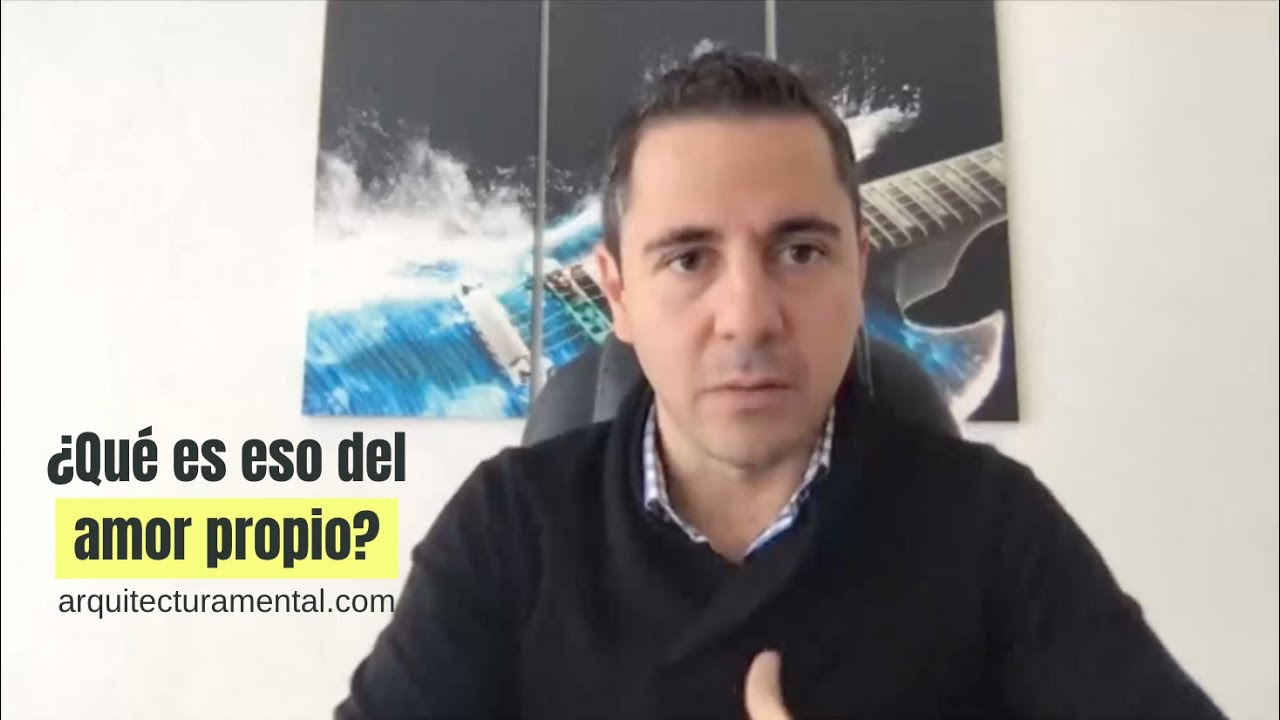 ¿Qué es eso del amor propio? | Enrique Delgadillo