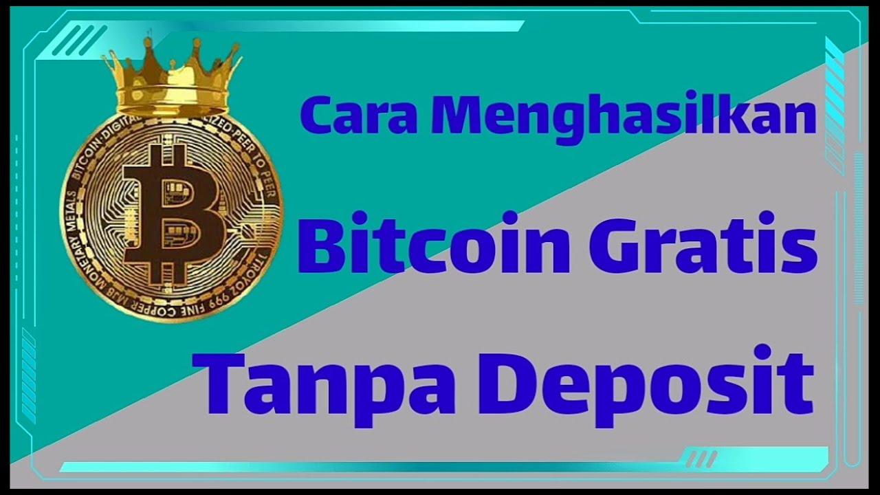 cara dapat bitcoin gratis tanpa depozit