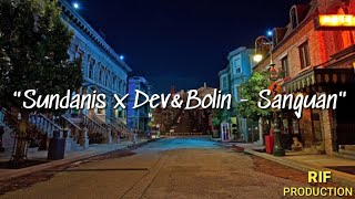 SANGUAN - Sundanis x Dev Kamaco & Bolin [lyrics]