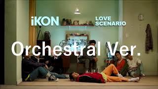 Gambar cover iKON - LOVE SCENARIO Orchestra Ver.(사랑을 했다Instrumental)