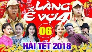 Tập 6   Phim Hài Tết Mới Nhất 2018
