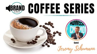 BrandCast Coffee Series : How To Stand Out with Jeremy Schumann