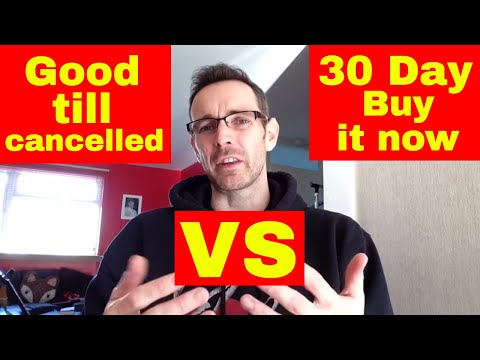 Good Till Cancelled Vs 30 Day Buy it Now - I am changing how I list my eBay items for sale