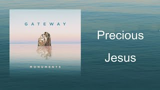 Precious Jesus | CD Monuments - Gateway Worship
