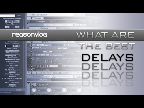 the best delays for Reason