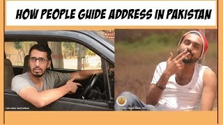 HOW PEOPLE GUIDE ADDRESS IN PAKISTAN