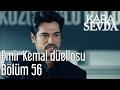 Kara Sevda 56. Bölüm - Emir Kemal Düellosu