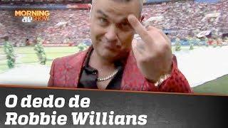 Porque Robbie Williams mostrou o dedo na Copa