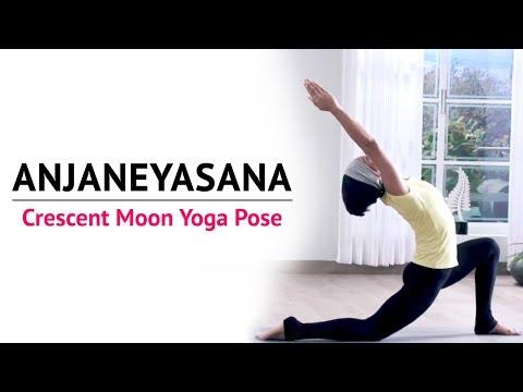Anjaneyasana | Crescent Moon Yoga Pose | Steps | Benefits | Yogic Fitness
