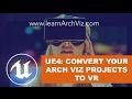 Unreal Engine 4: Turn Your Arch Viz Proj