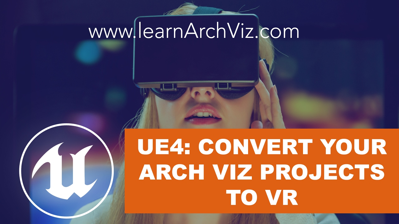 bb81e174c04 Unreal Engine 4  Turn Your Arch Viz Projects Into VR with UE4 - YouTube