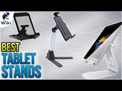 10 Best Tablet Stands 2018