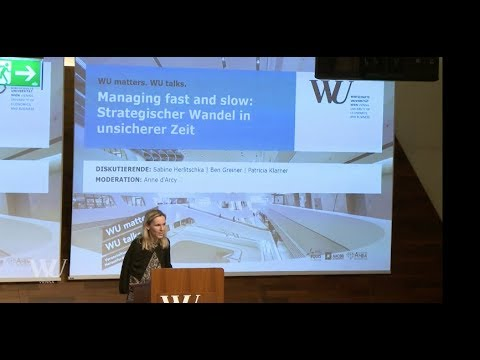 WU matters. WU talks - Managing fast and slow: Strategischer Wandel in unsicherer Zeit