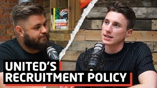 Man United's Recruitment Policy | Laurie Whitwell | Warm Down