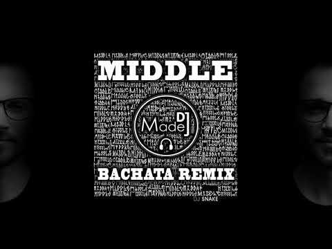 DJ Snake ft Bipolar Sunshine - Middle DJ Madej Bachata Remix 2019