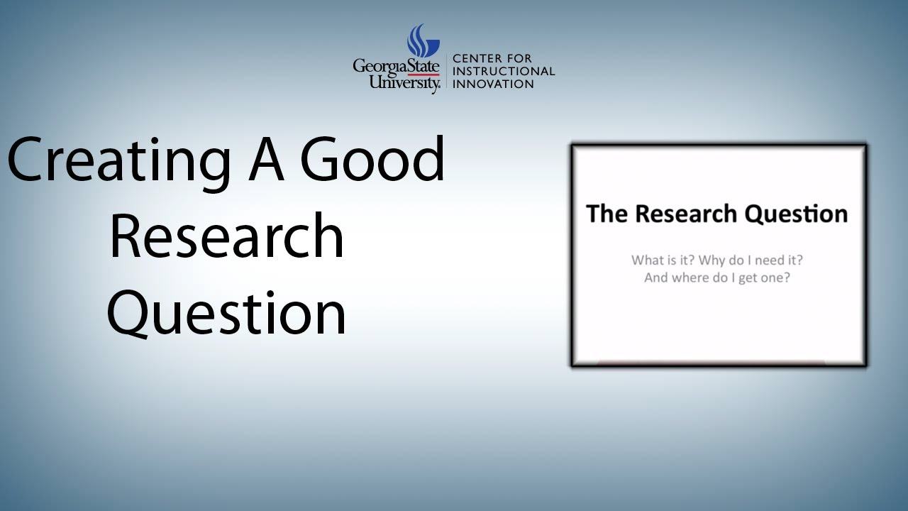 creating a good research question  youtube