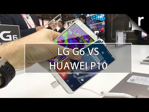 LG G6 vs Huawei P10: MWC 2017 flagships compared!