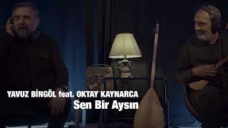 Yavuz Bingöl feat. Oktay Kaynarca - Sen Bir Aysın