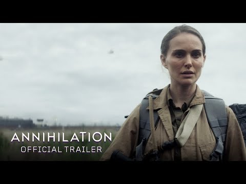 Annihilation (2018) - Official Trailer - Paramount Pictures: Watch the official trailer for #Annihilation starring Natalie Portman, Jennifer Jason Leigh, Gina Rodriguez, Tessa Thompson, Tuva Novotny, and Oscar Isaac. In theatres 2.23.18.   Facebook: https://facebook.com/annihilationmovie Instagram: https://www.instagram.com/annihilationmovie URL: http://www.annihilationmovie.com Hashtag: #Annihilation  Based on Jeff VanderMeer's best-selling Southern Reach Trilogy, Annihilation stars Natalie Portman, Jennifer Jason Leigh, Gina Rodriguez, Tessa Thompson, Tuva Novotny and Oscar Isaac. It was written and directed by Alex Garland (Ex Machina, 28 Days Later).   Paramount Pictures Corporation (PPC), a major global producer and distributor of filmed entertainment, is a unit of Viacom (NASDAQ: VIAB, VIA), home to premier global media brands that create compelling television programs, motion pictures, short-form content, apps, games, consumer products, social media experiences, and other entertainment content for audiences in more than 180 countries.   Connect with Paramount Pictures Online:   Official Site: http://www.paramount.com/ Facebook: https://www.facebook.com/Paramount Instagram: http://www.instagram.com/ParamountPics Twitter: https://twitter.com/paramountpics YouTube: https://www.youtube.com/user/Paramount